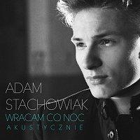 Adam Stachowiak – Wracam Co Noc [Acoustic]