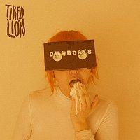 Tired Lion – Dumb Days