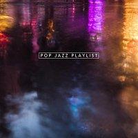 Různí interpreti – Pop Jazz Playlist