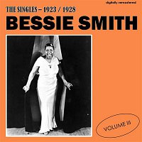 Bessie Smith – The Singles - 1923/1928, Vol. 3 (Digitally Remastered)