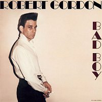 Robert Gordon – Bad Boy