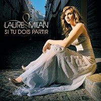 Laure Milan – Si Tu Dois Partir