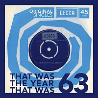 Různí interpreti – 1963 Original Decca Singles: That Was The Year That Was