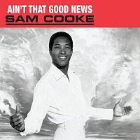 Sam Cooke – (Ain't That) Good News