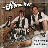 Die Obersteirer – Stradivari brauch i kane